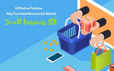 Know The Best SEO Practices To Help Your Small Business Get Noticed
