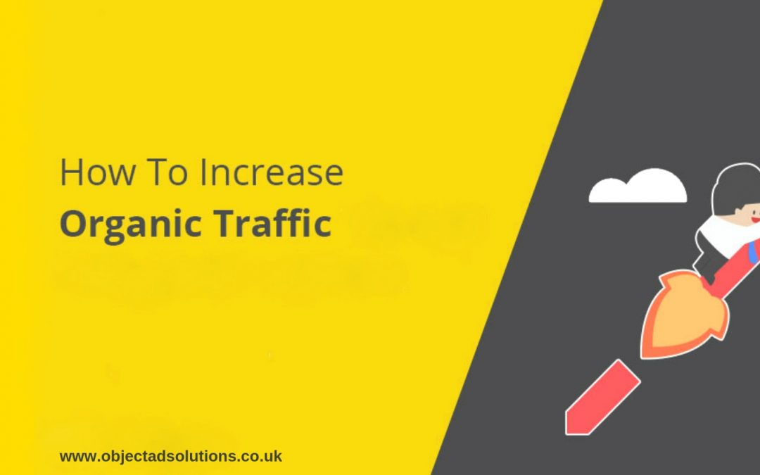 How To Increase The Organic Traffic Of Your Blog in 2019?