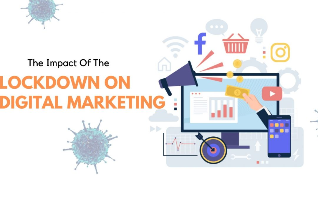 Know The Impact Of The Lockdown On Digital Marketing